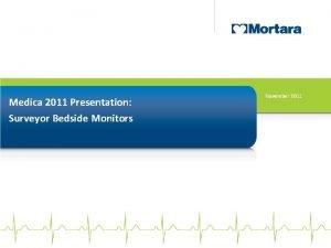 Medica 2011 Presentation Surveyor Bedside Monitors November 2011