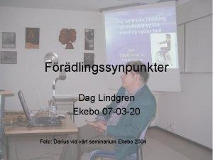 Frdlingssynpunkter Dag Lindgren Ekebo 07 03 20 Foto