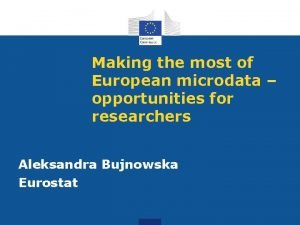 Making the most of European microdata opportunities for