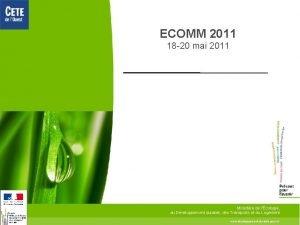 ECOMM 2011 18 20 mai 2011 Ministre de