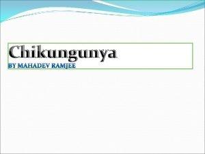 Chikungunya Mauritius Mauritius Mauritius and Chikungunya Mauritius and