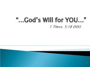 Gods Will for YOU 1 Thess 5 18