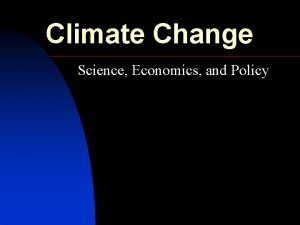 Climate Change Science Economics and Policy Climate Economics