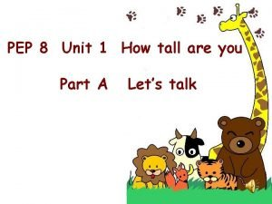 PEP 8 Unit 1 How tall are you
