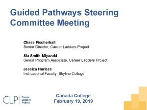 Guided Pathways Steering Committee Meeting Chase Fischerhall Senior
