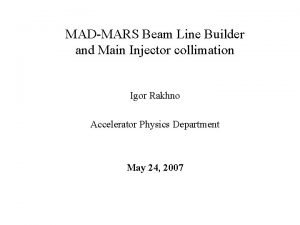 MADMARS Beam Line Builder and Main Injector collimation
