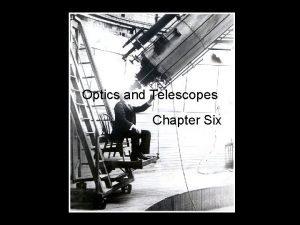 Optics and Telescopes Chapter Six Telescopes The fundamental