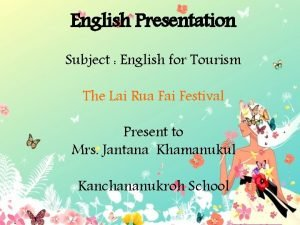 English Presentation Subject English for Tourism The Lai