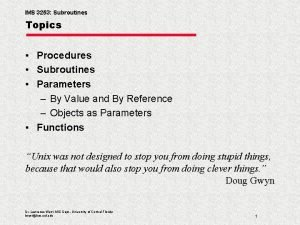 IMS 3253 Subroutines Topics Procedures Subroutines Parameters By