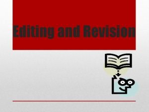 Editing and Revision What does editing mean Editing