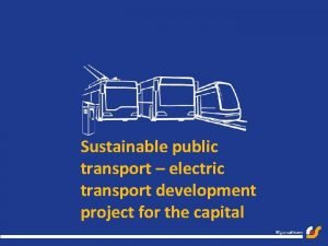 Sustainable public transport electric transport development project for