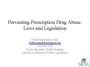 Preventing Prescription Drug Abuse Laws and Legislation Hollie