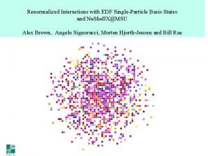 Renormalized Interactions with EDF SingleParticle Basis States and