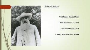 Introduction Artist Name Claude Monet Born November 14