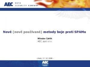 Nov nov pouvan metody boje proti SPAMu Miloslav