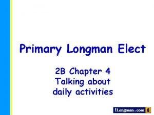 Primary Longman Elect 2 B Chapter 4 Talking
