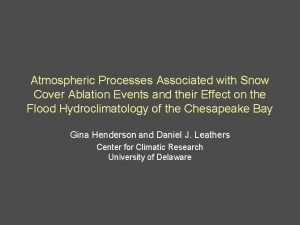 Atmospheric Processes Associated with Snow Cover Ablation Events