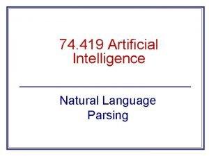 74 419 Artificial Intelligence Natural Language Parsing Natural