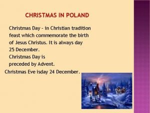 CHRISTMAS IN POLAND Christmas Day in Christian tradition