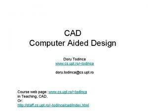 CAD Computer Aided Design Doru Todinca www cs