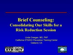 Brief Counseling Consolidating Our Skills for a Risk