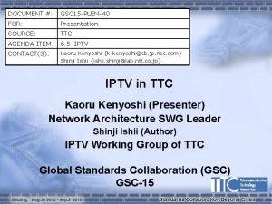 DOCUMENT GSC 15 PLEN40 FOR Presentation SOURCE TTC