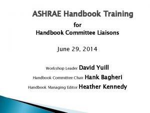 ASHRAE Handbook Training for Handbook Committee Liaisons June