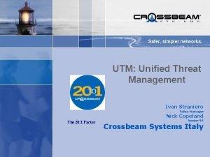 Safer simpler networks UTM Unified Threat Management Ivan