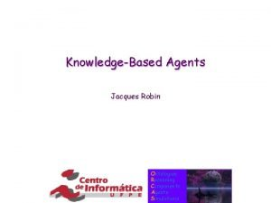 KnowledgeBased Agents Jacques Robin Ontologies Reasoning Components Agents