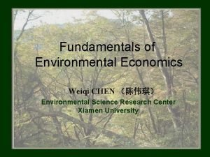 Fundamentals of Environmental Economics Weiqi CHEN Environmental Science