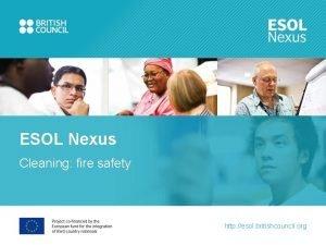 ESOL Nexus Cleaning fire safety http esol britishcouncil