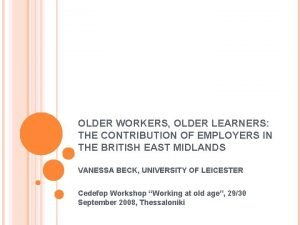 OLDER WORKERS OLDER LEARNERS THE CONTRIBUTION OF EMPLOYERS