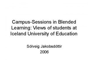 CampusSessions in Blended Learning Views of students at