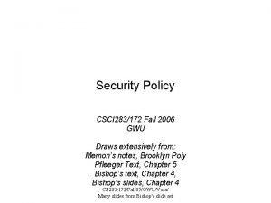 Security Policy CSCI 283172 Fall 2006 GWU Draws