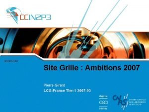 08032007 Site Grille Ambitions 2007 Pierre Girard LCGFrance