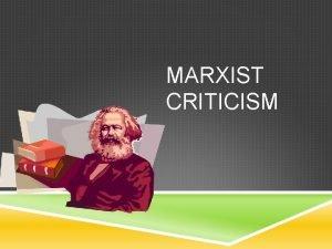 MARXIST CRITICISM KARL MARX Karl Heinrich Marx 5