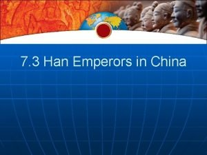 7 3 Han Emperors in China The Han