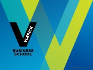 1 Vlerick Business School Organization structures for SCM