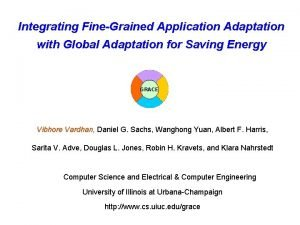 Integrating FineGrained Application Adaptation with Global Adaptation for