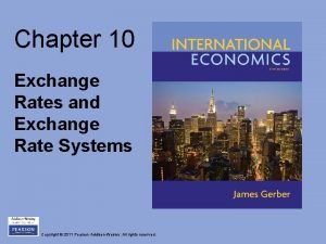 Chapter 10 Exchange Rates and Exchange Rate Systems
