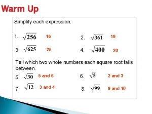 Warm Up Simplify each expression 1 16 2