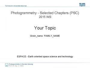 Technische Universitt Mnchen Photogrammetry Selected Chapters PSC 2015