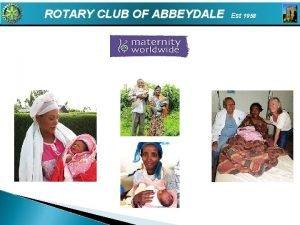 ROTARY CLUB OF ABBEYDALE Est 1958 ROTARY CLUB