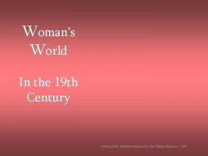 Womans World In the 19 th Century Portrait