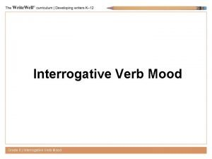Interrogative Verb Mood Grade 8 Interrogative Verb Mood