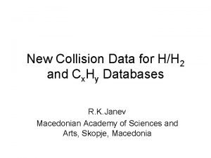 New Collision Data for HH 2 and Cx
