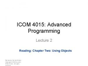 ICOM 4015 Advanced Programming Lecture 2 Reading Chapter