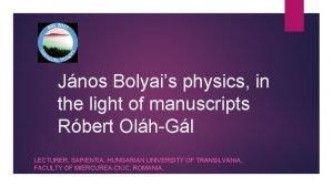 Jnos Bolyais physics in the light of manuscripts