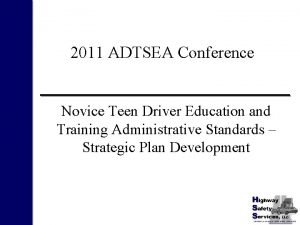 2011 ADTSEA Conference Novice Teen Driver Education and