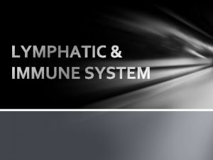 2 Major types of lymphatic structures 1 Lymphatic